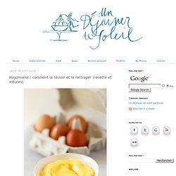 Mayonnaise : comment la réussir et la rattraper (recette et astuces)