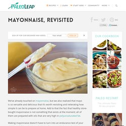 Mayonnaise, Revisited