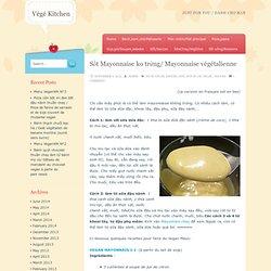 Sốt Mayonnaise ko trứng/ Mayonnaise végétalienne
