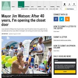 Mayor Jim Watson: After 40 years, I'm opening the closet door