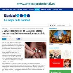 El 50% de los mayores de 65 años de España toma una media de nueve medicamentos al día - iSanidad