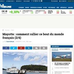 Mayotte : comment rallier ce bout du monde français (2/4)