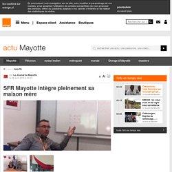 SFR Mayotteintègre pleinement sa maison mère - mayotte - actu - Orange Mayotte