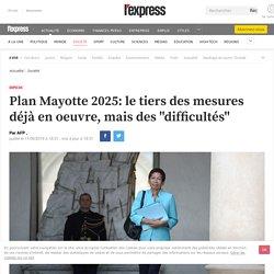 """Plan Mayotte 2025: le tiers des mesures déjà en oeuvre, mais des """"difficultés"""""""