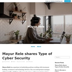 Mayur Rele shares Type of Cyber Security – Mayur Rele