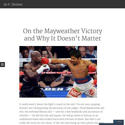 On the Mayweather Victory and Why It Doesn't Matter
