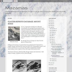 Mazamas: GLACIER REPHOTO DATABASE: MOUNT HOOD