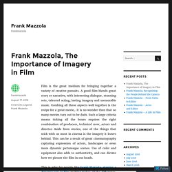 Frank Mazzola, The Importance of Imagery in Film