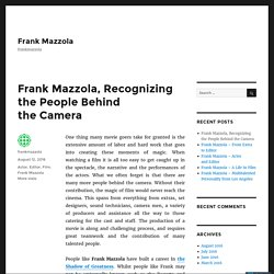 Frank Mazzola, Recognizing the People Behind the Camera – Frank Mazzola