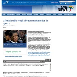 Mbalula talks tough about transformation in sports:Tuesday 14 April 2015
