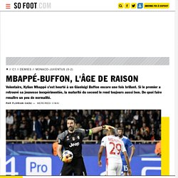Mbappé-Buffon, l'âge de raison - Ligue des champions - Coupes d'Europe