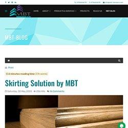 MBT - Blog - Skirting Solution by MBT