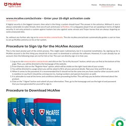 www.mcafee.com/activate - Enter your 25-digit activation code