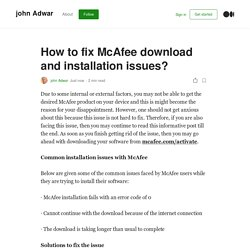 How to fix McAfee download and installation issues?