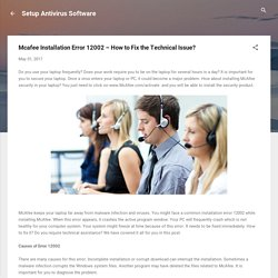Mcafee Installation Error 12002 – How to Fix the Technical Issue?