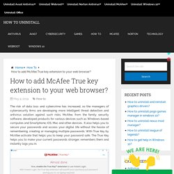 How to add McAfee True key extension to your web browser?