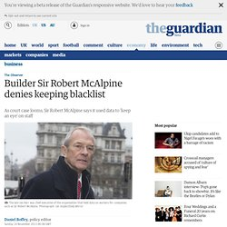 Builder Sir Robert McAlpine denies keeping blacklist