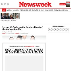 Megan McArdle on the Coming Burst of the College Bubble - Newsweek and The Daily Beast