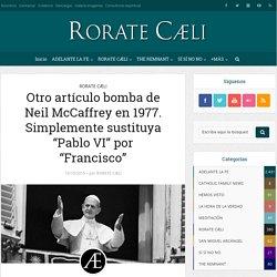 """Otro artículo bomba de Neil McCaffrey en 1977. Simplemente sustituya """"Pablo VI"""" por """"Francisco"""" - Adelante la Fe"""