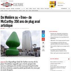 De Molière au «Tree» de McCarthy: 350 ans de plug anal artistique