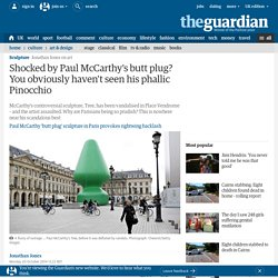 Shocked by Paul McCarthy's butt plug? You obviously haven't seen his phallic Pinocchio