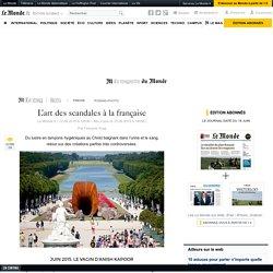 De Paul McCarthy à Anish Kapoor, l'art des scandales à la française