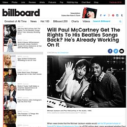 Will Paul McCartney Get The Rights To His Beatles Songs Back? He's Already Working On It