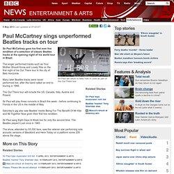 Paul McCartney sings unperformed Beatles tracks on tour