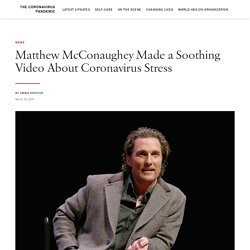 Matthew McConaughey Made a Soothing Video About Coronavirus Stress