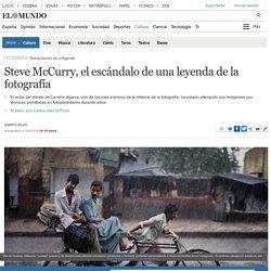 Steve McCurry, el escándalo de una leyenda de la fotografía