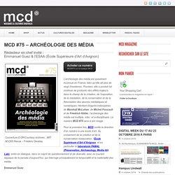 MCD #75 - Archéologie des média