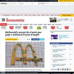 McDonald's accusé de n'avoir pas payé 1 milliard d'euros d'impôts
