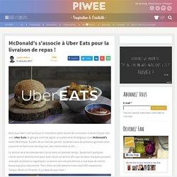 McDonald's s'associe à Uber Eats pour la livraison de repas !