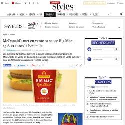 McDonald's met en vente sa sauce Big Mac 15.600 euros la bouteille - L'Express Styles