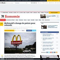 McDonald's change de patron pour rebondir