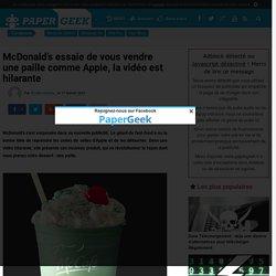 McDonald's essaie de vous vendre une paille comme Apple, la vidéo est hilarante