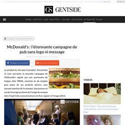 McDonald's : l'étonnante campagne de pub sans logo ni message