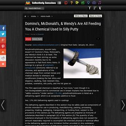 Domino's, McDonald's, & Wendy's Are All Feeding You A Chemical Used In Silly Putty
