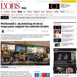McDonald's : du ketchup et de la mayo pour soigner les salariés brûlés
