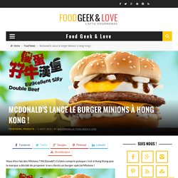 McDonald's lance le burger Minions à Hong Kong