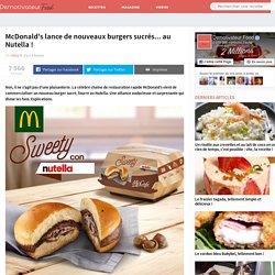 McDonald's lance de nouveaux burgers sucrés... au Nutella !