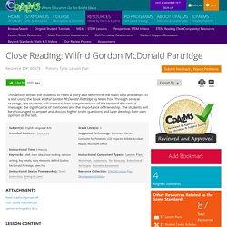 Close Reading: Wilfrid Gordon McDonald Partridge This lesson allows the students to retell a story a ...