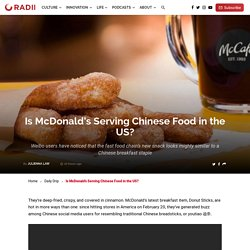 Is McDonald's Serving Chinese Food in the US?