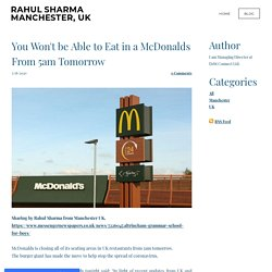 You Won't be Able to Eat in a McDonalds From 5am Tomorrow - RAHUL SHARMA MANCHESTER, UK