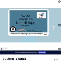 DOC0501- écriture journalistique par mcecilemichallet sur Genially