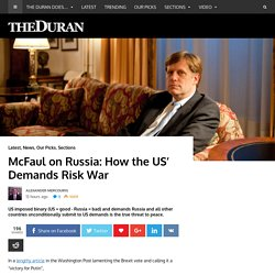 McFaul on Russia: How the US' Demands Risk War - The Duran