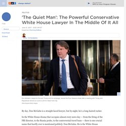Who Is Don McGahn, The White House Lawyer And The Man In The Middle Of It All?