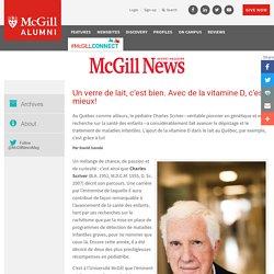 MC GILL PUBLICATIONS 28/11/10 Un verre de lait, c'est bien. Avec de la vitamine D, c'est mieux!