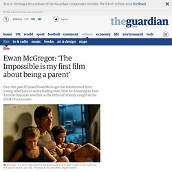 Ewan McGregor: 'The Impossible is my first film about being a parent'