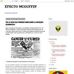 EFECTO MCGUFFIN: TOP 10 COSAS QUE DEBERÍAS SABER SOBRE LA MEDICINA ALTERNATIVA